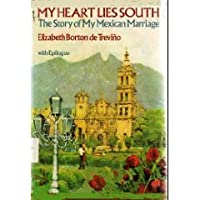 My heart lies south: The story of my Mexican marriage, with epilogue