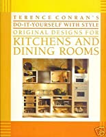 Terence Conran's Do-It-Yourself With Style Original Designs for Kitchens and Dining Rooms