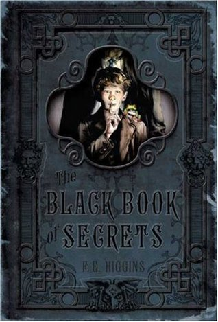The Black Book of Secrets (Tales From The Sinister City, #1)  by  F.E. Higgins