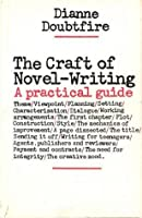 The Craft Of Novel Writing: A Practical Guide