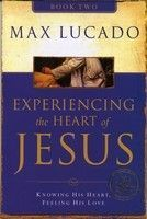 Experiencing the Heart of Jesus: Knowing His Heart, Feeling His Love (Book 2)