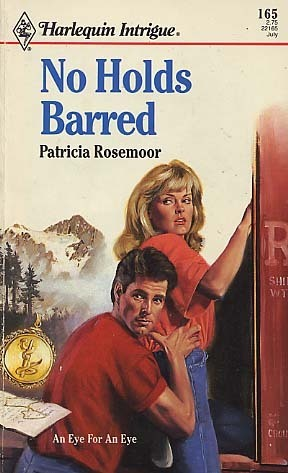 No Holds Barred (Harlequin Intrigue #165)  by  Patricia Rosemoor