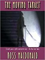 The Moving Target (Lew Archer, #1)