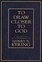 To Draw Closer To God