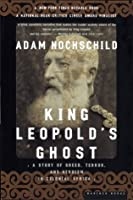 King Leopold's Ghost: A Story of Greed, Terror & Heroism in Colonial Africa