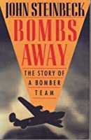 Bombs Away: The Story of a Bomber Team