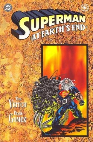 Superman: At Earths End  by  Tom Veitch