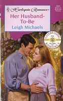 Her Husband-To-Be  by  Leigh Michaels