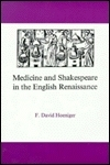 Medicine And Shakespeare In The English Renaissance  by  F. David Hoeniger
