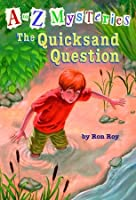 The Quicksand Question (A to Z Mysteries, #17)