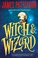 Witch & Wizard (Witch & Wizard, #1)