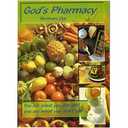 God 39 S Pharmacy You Are What You Eat And You Are What You Don 39 T Eat By Herman Uys Reviews