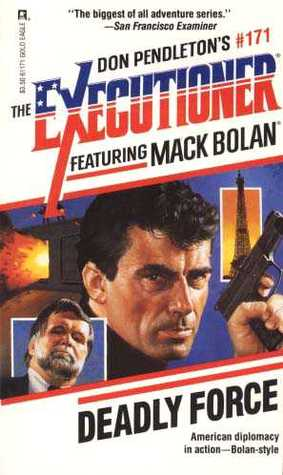 Deadly Force (Mack Bolan The Executioner, #171) Charlie McDade