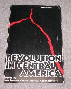 Revolution in Central America Stanford Central America Action Network