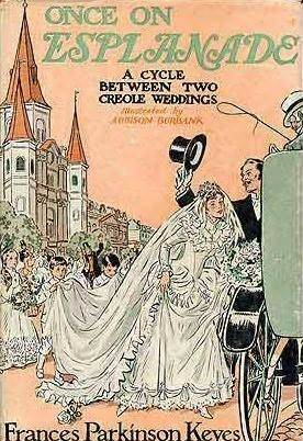 Once on Esplanade: A Cycle Between Two Creole Weddings  by  Frances Parkinson Keyes