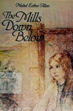The Mills Down Below Mabel Esther Allan