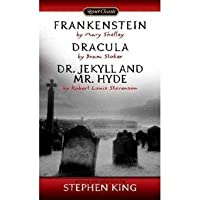 Frankenstein, Dracula, Dr. Jekyll and Mr. Hyde