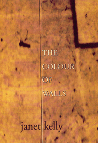 The Colour of Walls  by  Janet Kelly