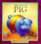 The Tale Of Pig  by  Helen Cooper