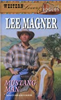 Mustang Man (Western Lovers, Ranch Rogues)