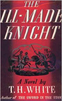 The Ill-Made Knight (The Once and Future King, #3) T.H. White