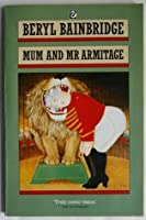 Mum And Mr Armitage And Other Stories