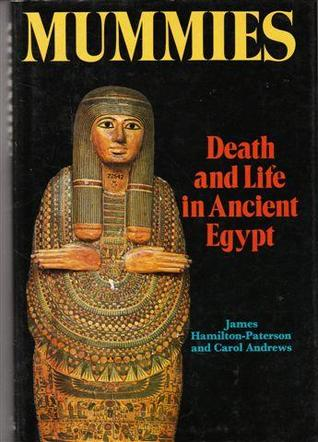 Mummies: Death and Life in Ancient Egypt Carol A.R. Andrews