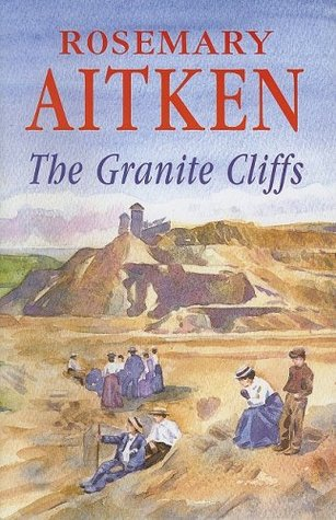 The Granite Cliffs  by  Rosemary Aitken