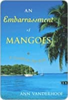 An Embarrassment of Mangoes an Embarrassment of Mangoes an Embarrassment of Mangoes