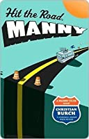 Hit the Road, Manny: A Manny Files Novel