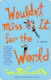 Wouldnt Miss It for the World  by  Tara McCarthy