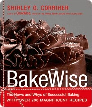 BakeWise: The Hows and Whys of Successful Baking with Over 200 Magnificent Recipes  by  Shirley O. Corriher
