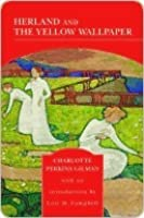 Herland and the Yellow Wallpaper (Barnes & Noble Library of Essential Reading)