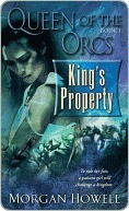 Kings Property (Queen of the Orcs Series #1)  by  Morgan Howell