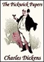 The Pickwick Papers or The Posthumous Papers of the Pickwick Club, Part 1 of 3