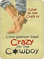 Crazy for the Cowboy [Love at the Crazy H Series]