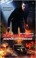 Desperate Passage (Mack Bolan The Executioner, #359)  by  Nathan Meyer