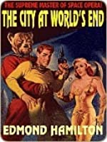 The City at World's End [The Two Thousand Centuries Series]