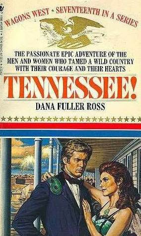 Tennessee! (Wagons West, #17)  by  Dana Fuller Ross