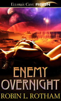 Enemy Overnight (Aliens Overnight, #2)  by  Robin L. Rotham