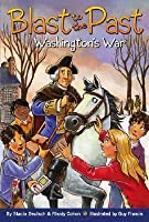 Washington's War (Blast to the Past #7)