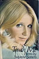 Touch Me: Poems by Suzanne Somers