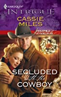 Secluded with the Cowboy (Christmas at the Carlisles #3)