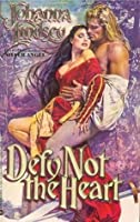 Defy Not the Heart (Shefford's Knights, #1)