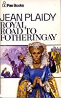 Royal Road to Fotheringay (Stuart Saga, #1) (Mary Stuart, #1)