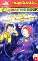 Penjelajah Ruang Angkasa (The Magic School Bus Science Chapter Book, #4)