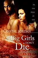Big Girls Don't Die (In the Heat of the Night, #2)