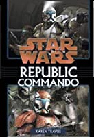 Star Wars: Republic Commando: Volume 1