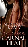 Carnal Heat (The Chronicles of Stella Rice, #2)