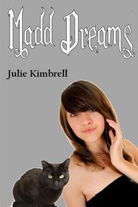Madd Dreams  by  Julie Kimbrell